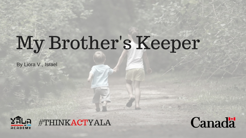 My Brother's Keeper by Liora V., Israel