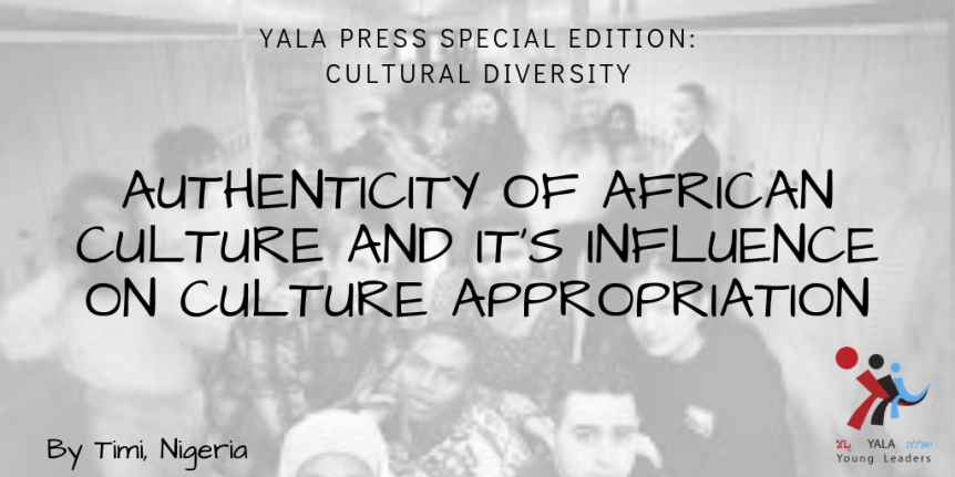 AUTHENTICITY OF AFRICAN CULTURE AND ITS INFLUENCE ON CULTURE APPROPRIATION.
