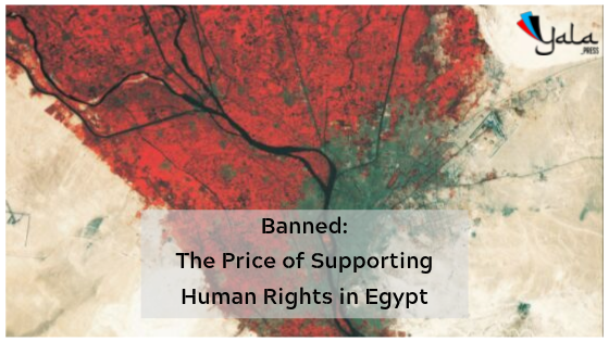 Banned: The Price of Supporting Human Rights in Egypt