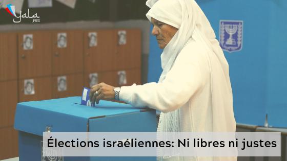 Élections israéliennes: Ni libres nijustes