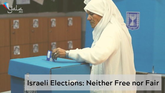 Israeli Elections – Neither Free nor Fair